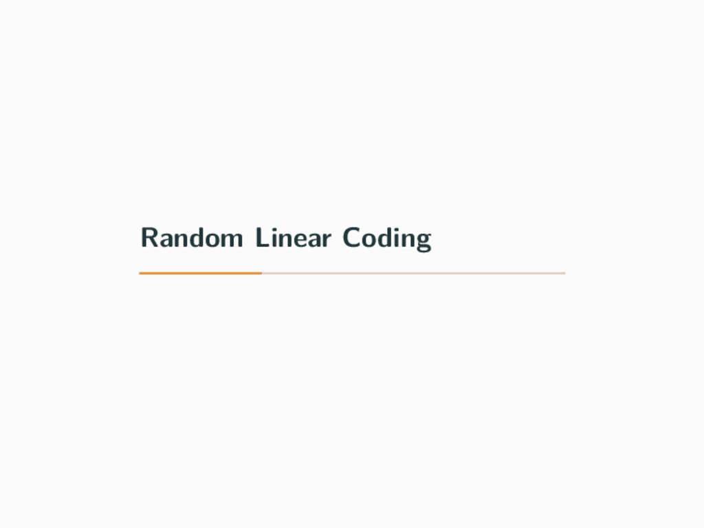 Random Linear Coding