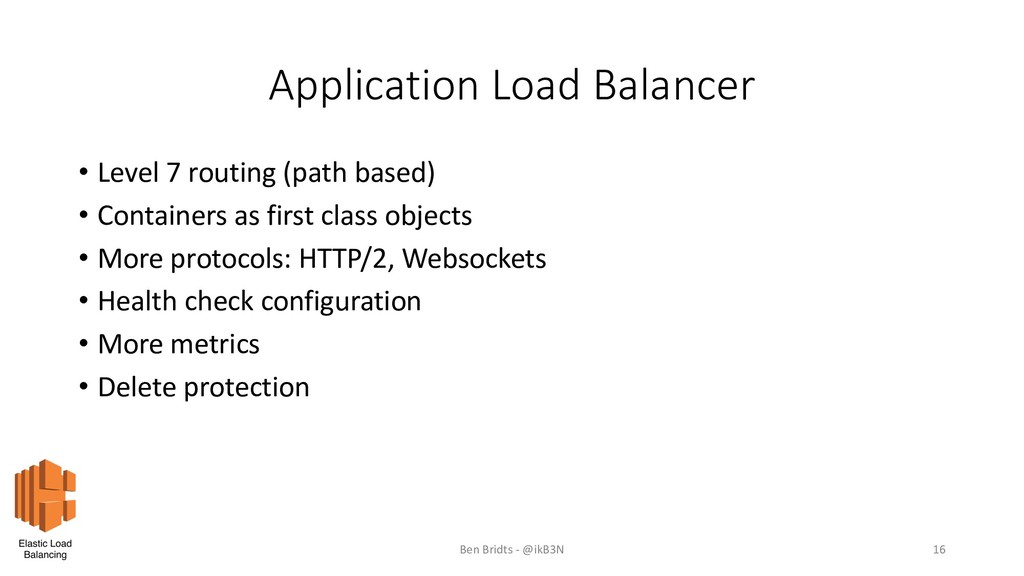 Application Load Balancer • Level 7 routing (pa...