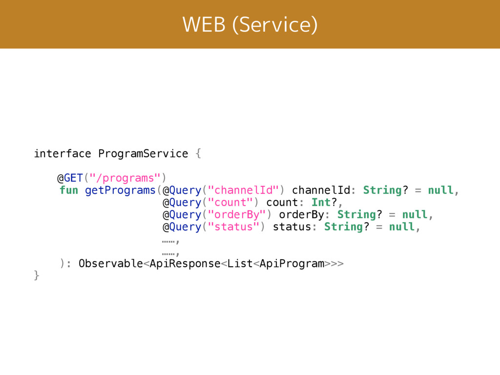 "WEB (Service) interface ProgramService { @GET(""..."