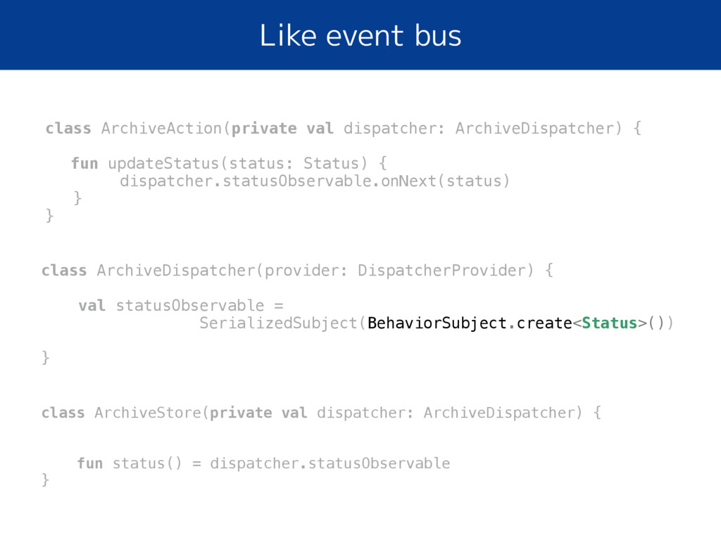 Like event bus class ArchiveDispatcher(provider...
