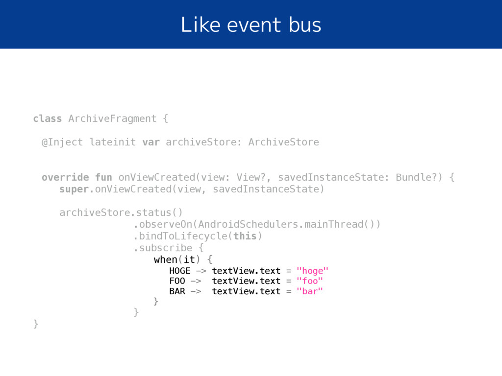 Like event bus class ArchiveFragment { @Inject ...
