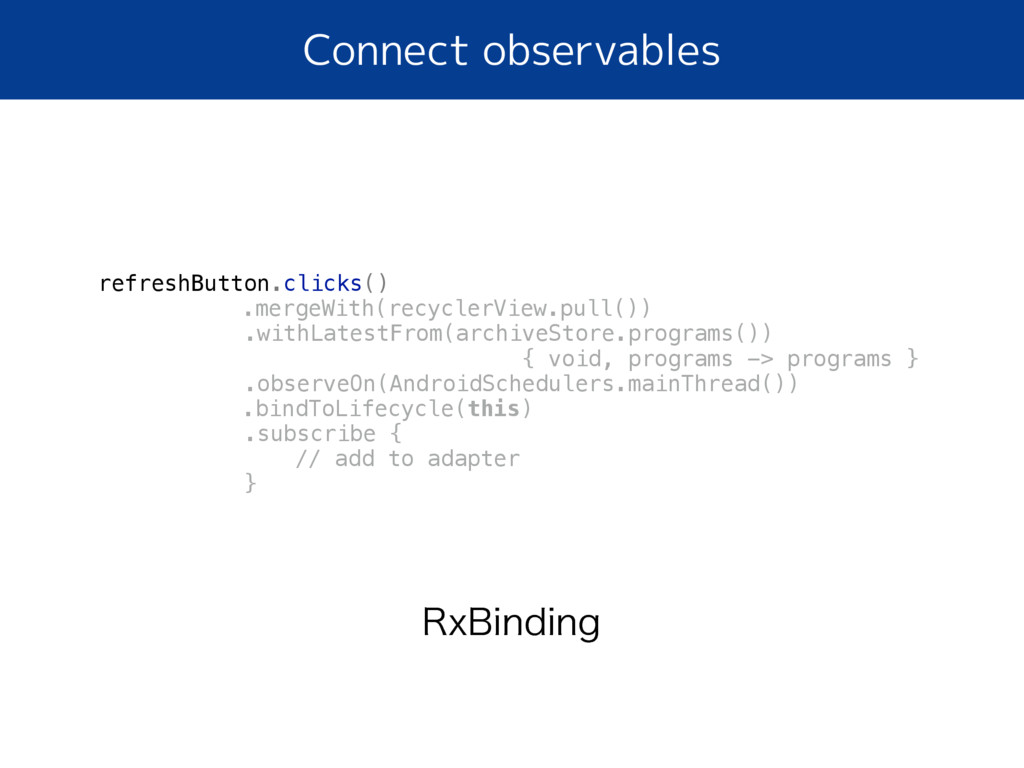 Connect observables 3Y#JOEJOH refreshButton.cli...