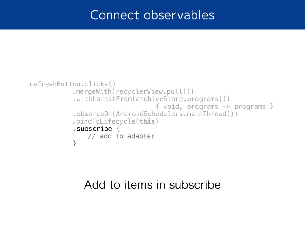 "Connect observables ""EEUPJUFNTJOTVCTDSJCF r..."