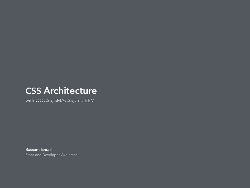 CSS Architecture with OOCSS, SMACSS, and BEM Ba...