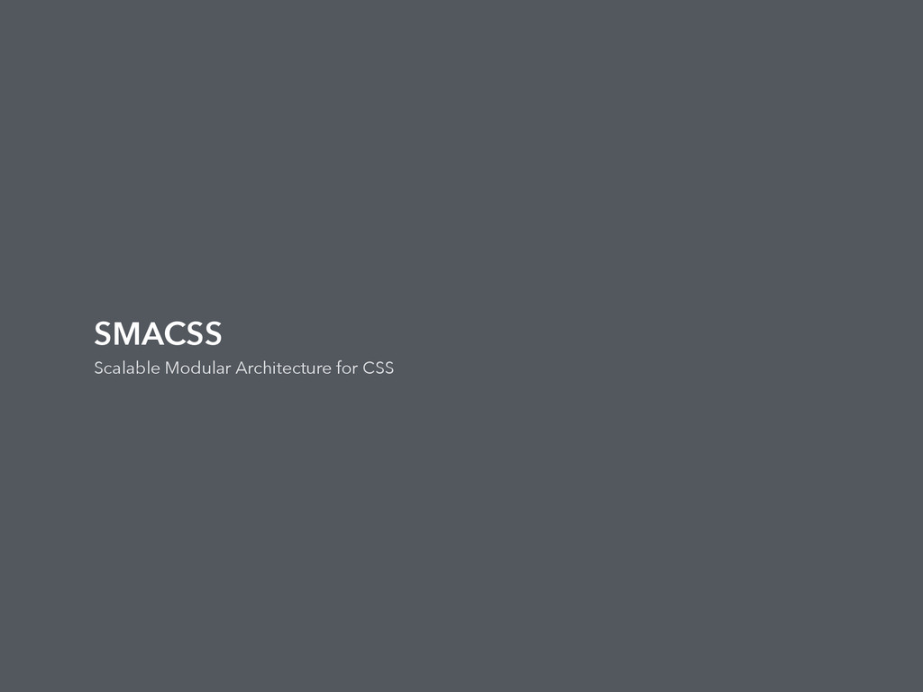SMACSS Scalable Modular Architecture for CSS