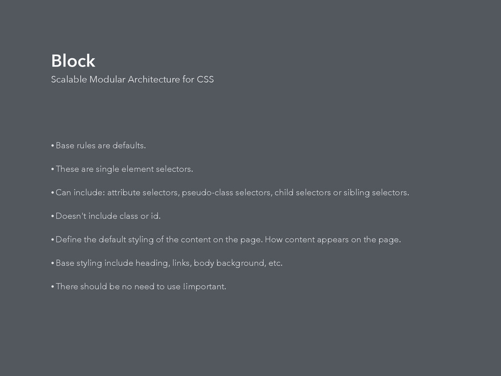 Block Scalable Modular Architecture for CSS • B...