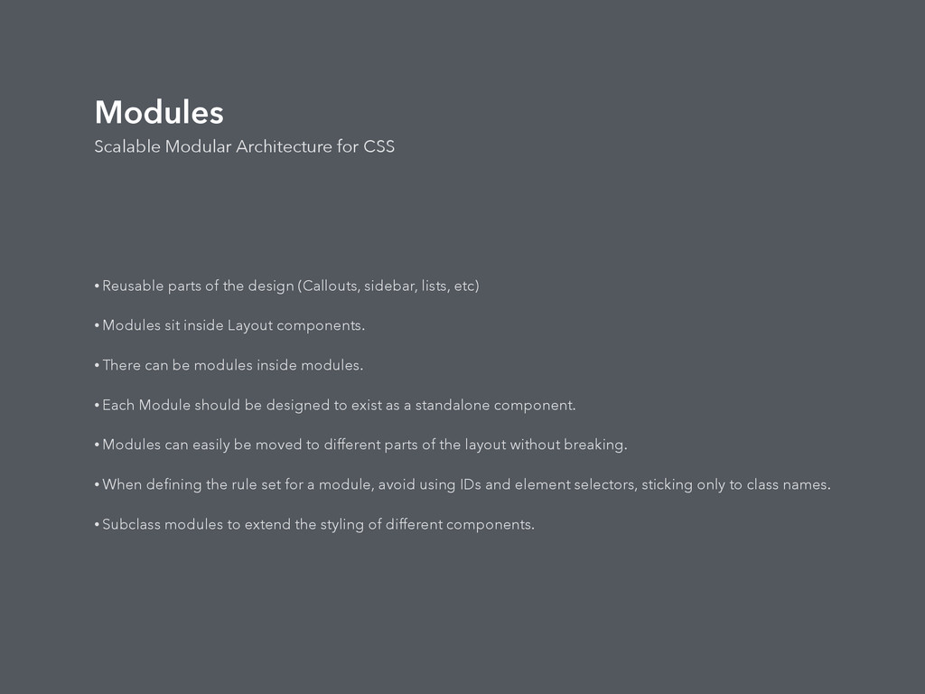 Modules Scalable Modular Architecture for CSS •...