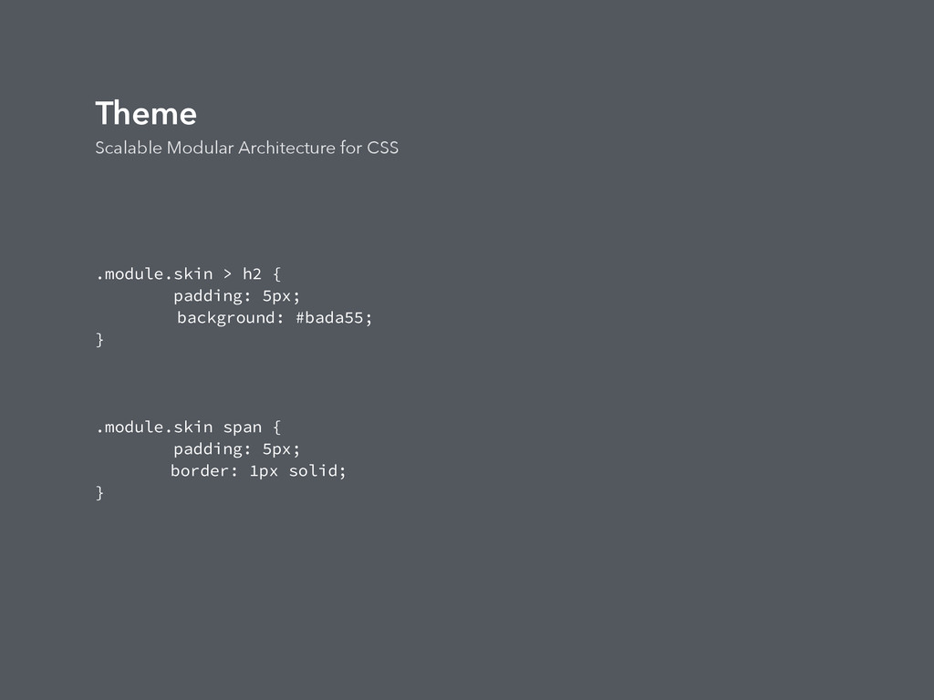 Theme Scalable Modular Architecture for CSS .mo...