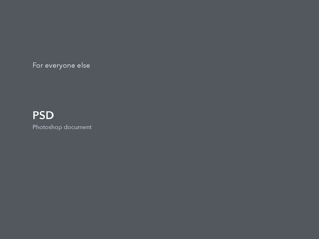 PSD Photoshop document For everyone else