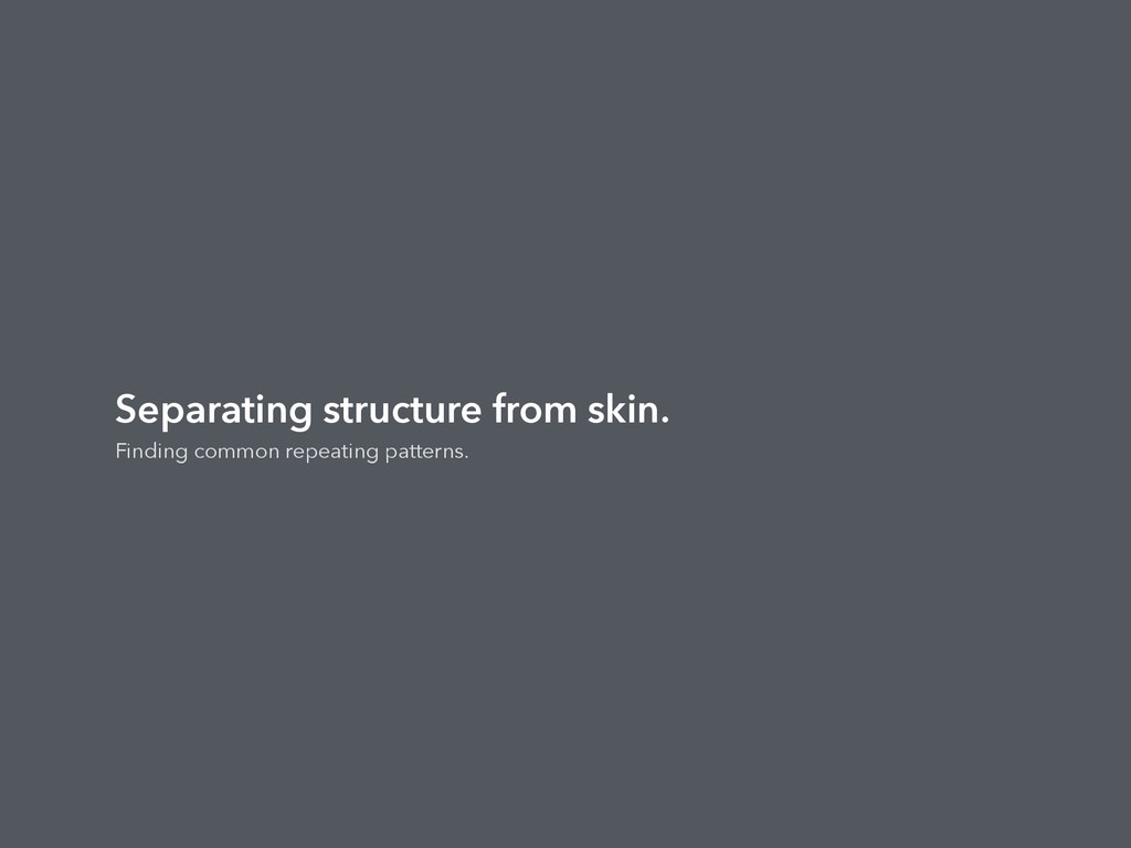 Separating structure from skin. Finding common ...