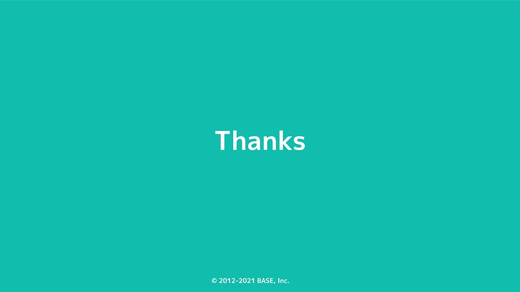 © 2012-2021 BASE, Inc. Thanks