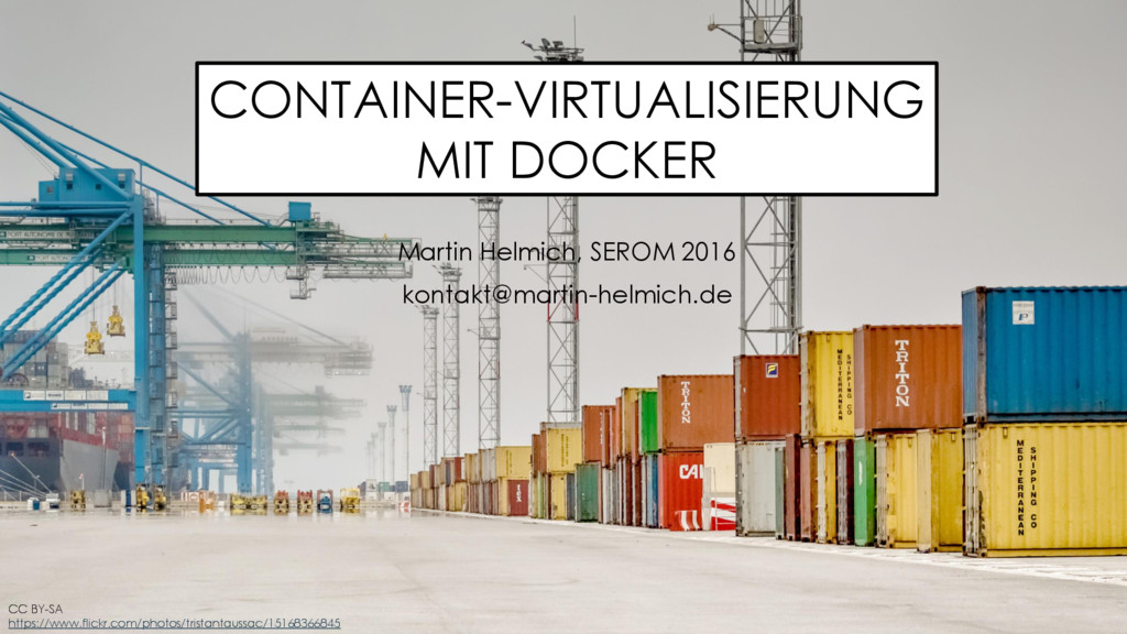 CONTAINER-VIRTUALISIERUNG MIT DOCKER Martin Hel...
