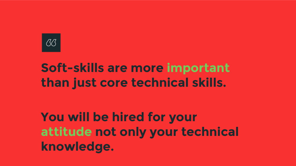 Soft-skills are more important than just core t...