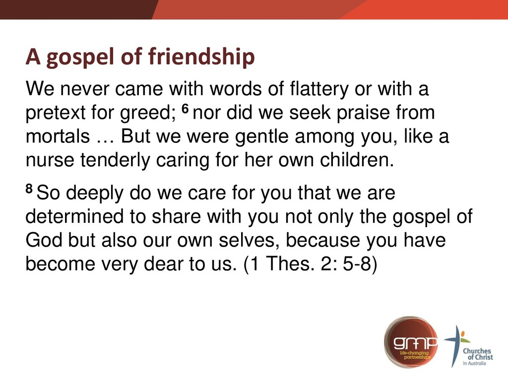 A gospel of friendship We never came with words...