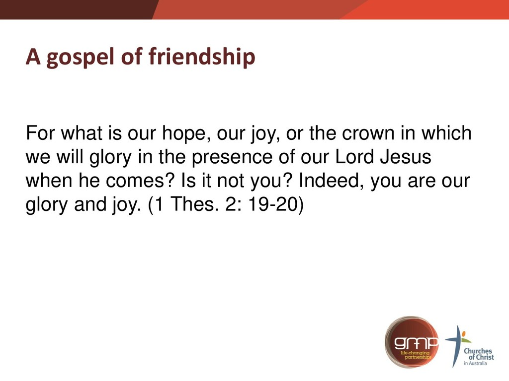 A gospel of friendship For what is our hope, ou...