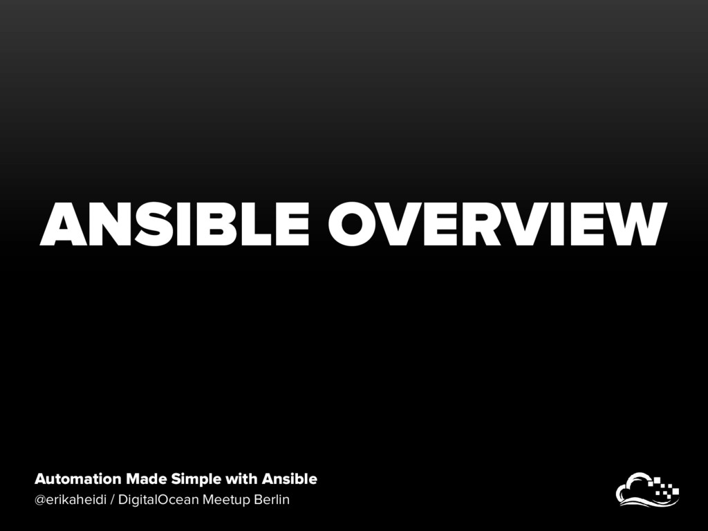 Automation Made Simple with Ansible @erikaheidi...