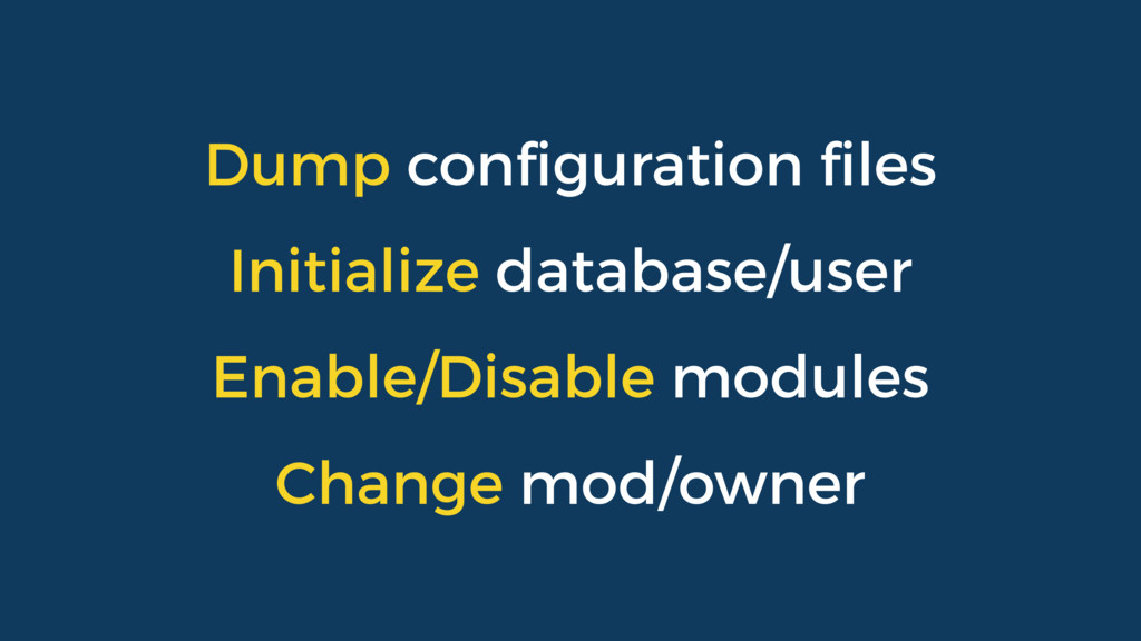 Dump configuration files Initialize database/user...