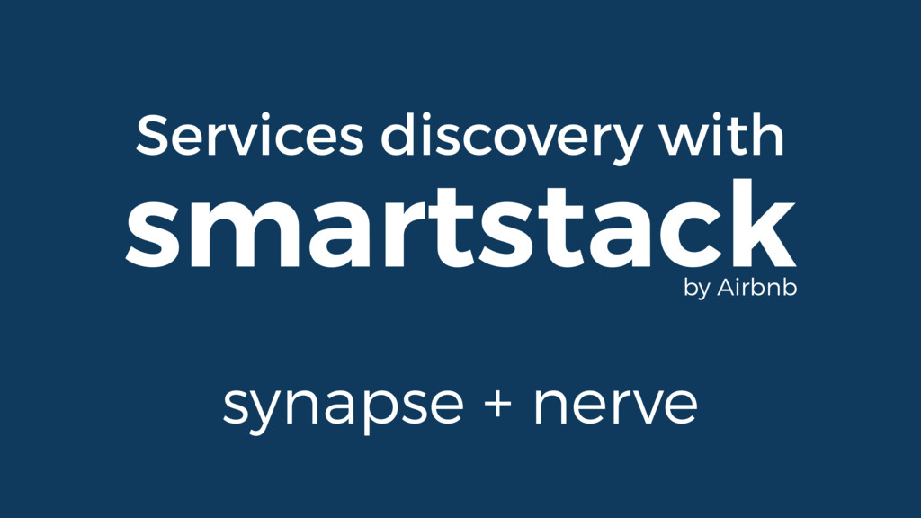 Services discovery with smartstack synapse + ne...