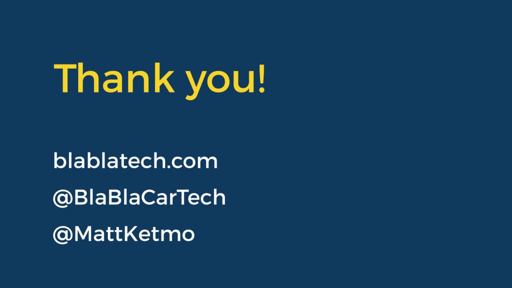 Thank you! @BlaBlaCarTech @MattKetmo blablatech...