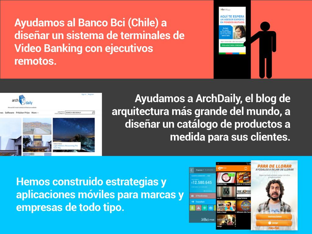 Ayudamos al Banco Bci (Chile) a diseñar un sist...