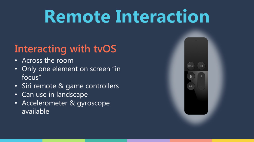 Remote Interaction • Across the room • Only one...