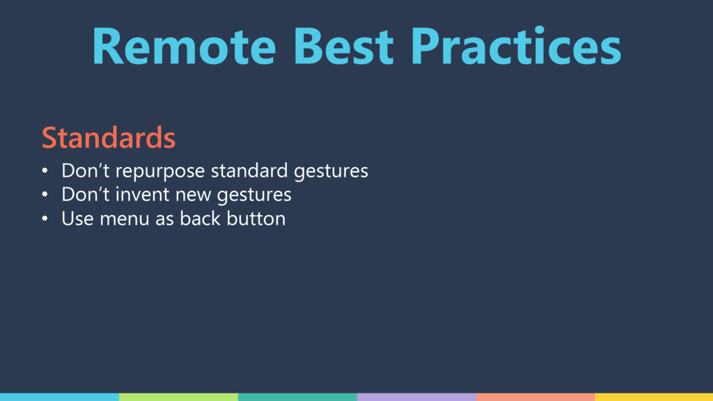 Remote Best Practices • Don't repurpose standar...