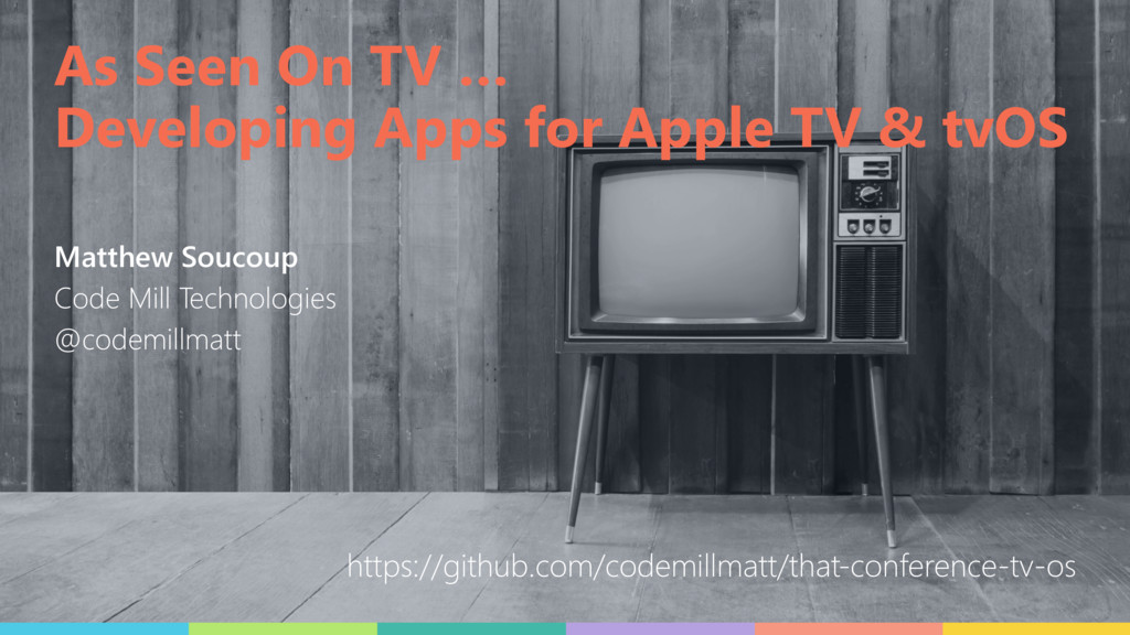 As Seen On TV … Developing Apps for Apple TV & ...
