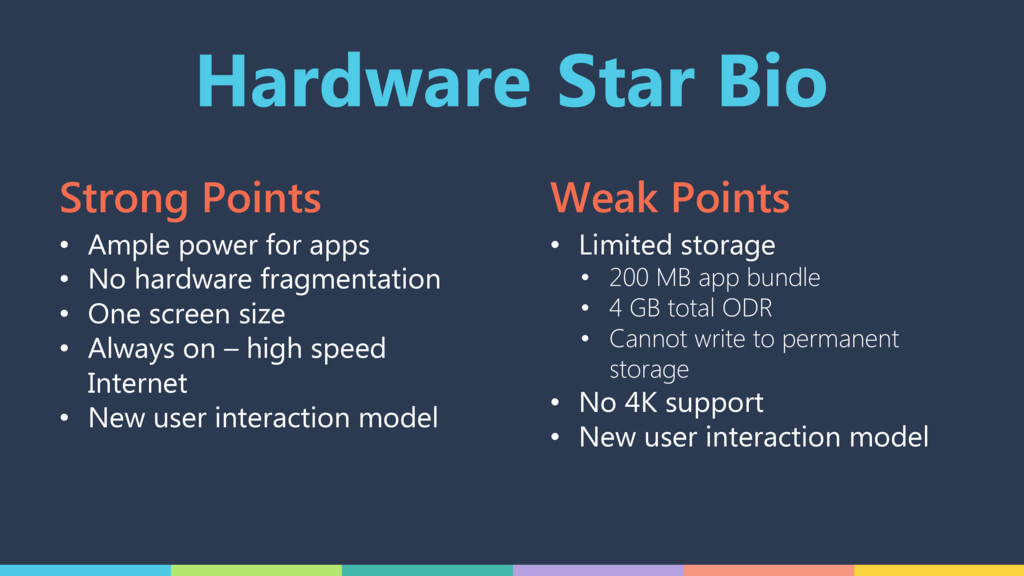 Hardware Star Bio • Ample power for apps • No h...