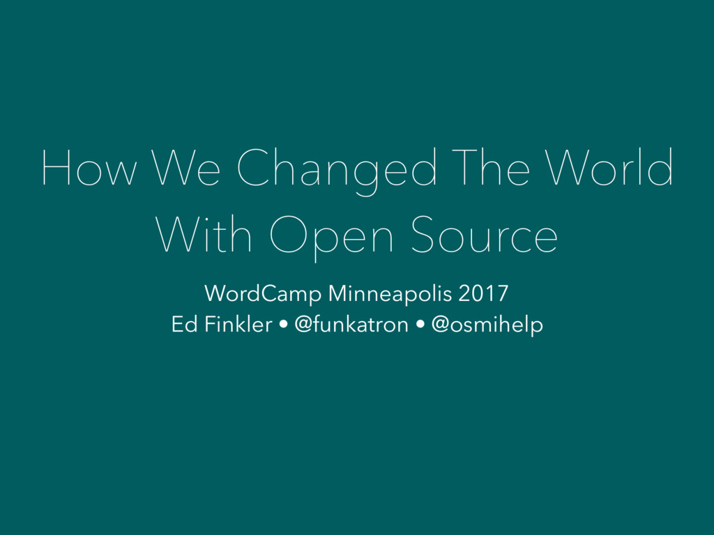 How We Changed The World With Open Source WordC...