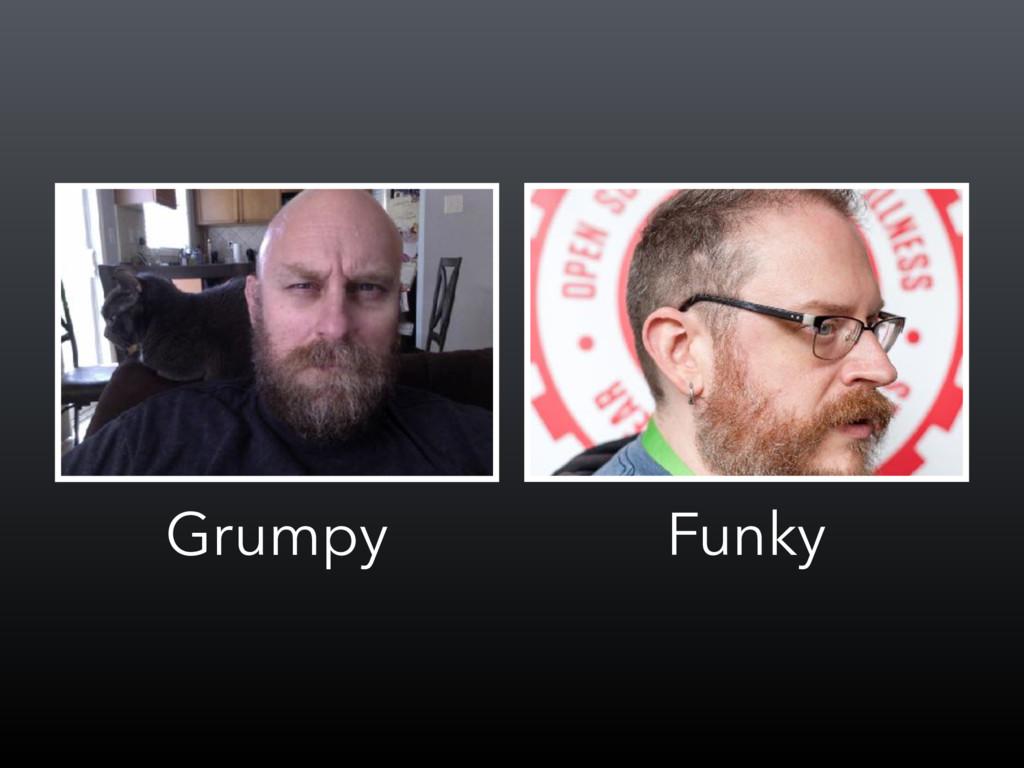 Grumpy Funky