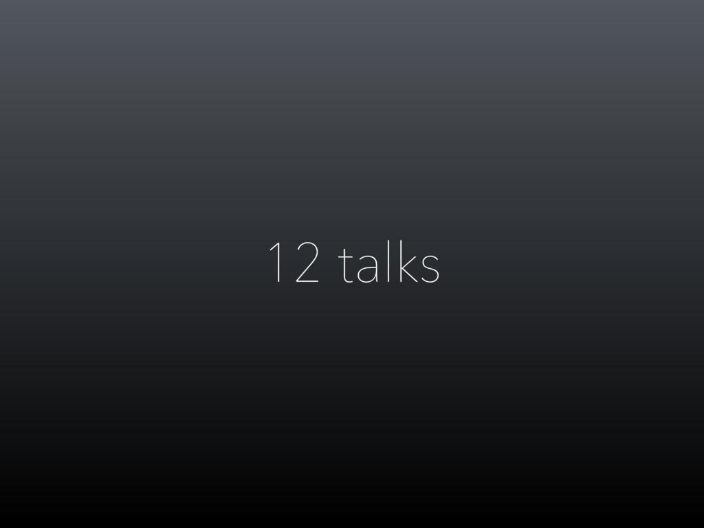 12 talks