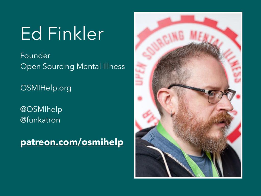 Ed Finkler Founder Open Sourcing Mental Illness...