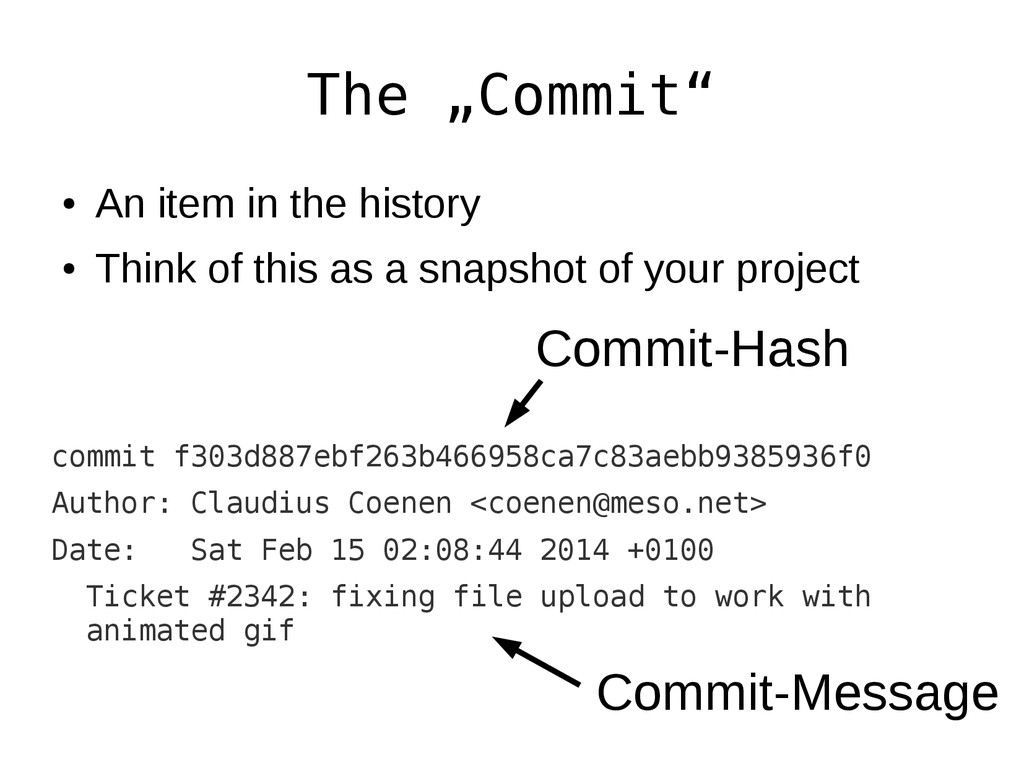 "The ""Commit"" ● An item in the history ● Think o..."