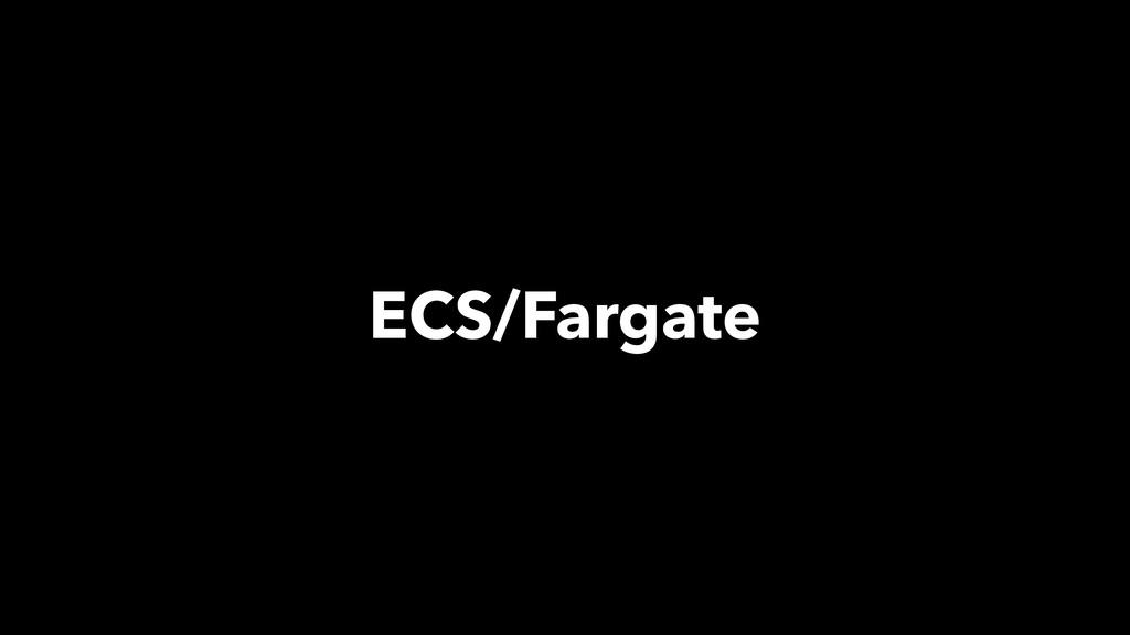 ECS/Fargate
