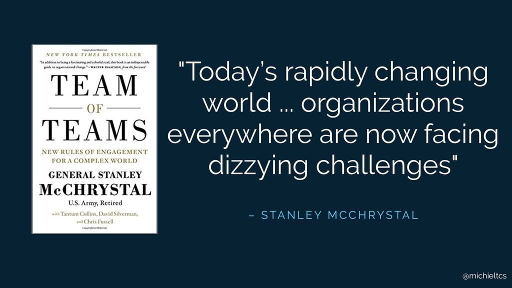"""@michieltcs """"Today's rapidly changing world ......"""