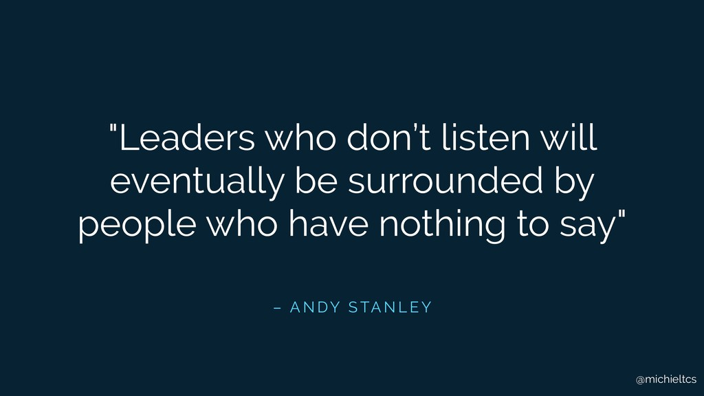 """@michieltcs """"Leaders who don't listen will even..."""