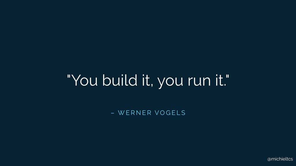"@michieltcs – W E R N E R VO G E L S ""You build..."