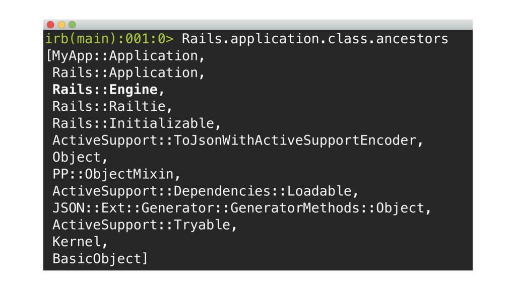 irb(main):001:0> Rails.application.class.ancest...