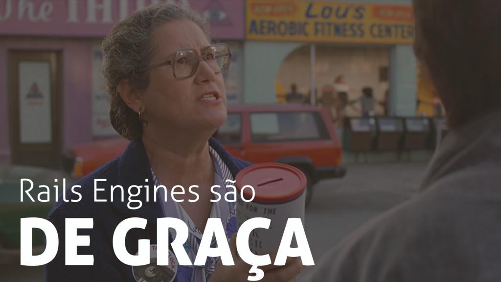 Rails Engines são DE GRAÇA