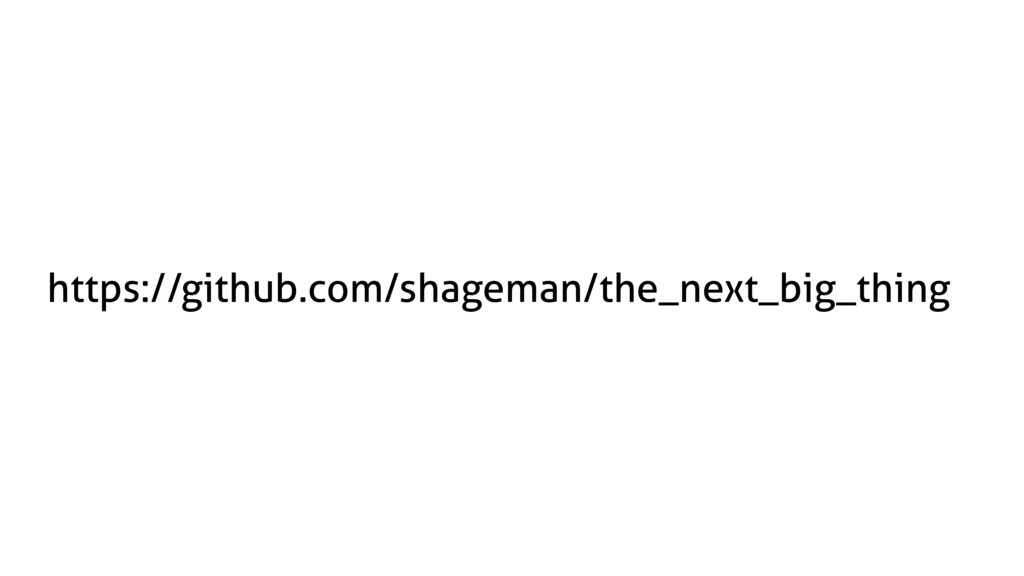https://github.com/shageman/the_next_big_thing
