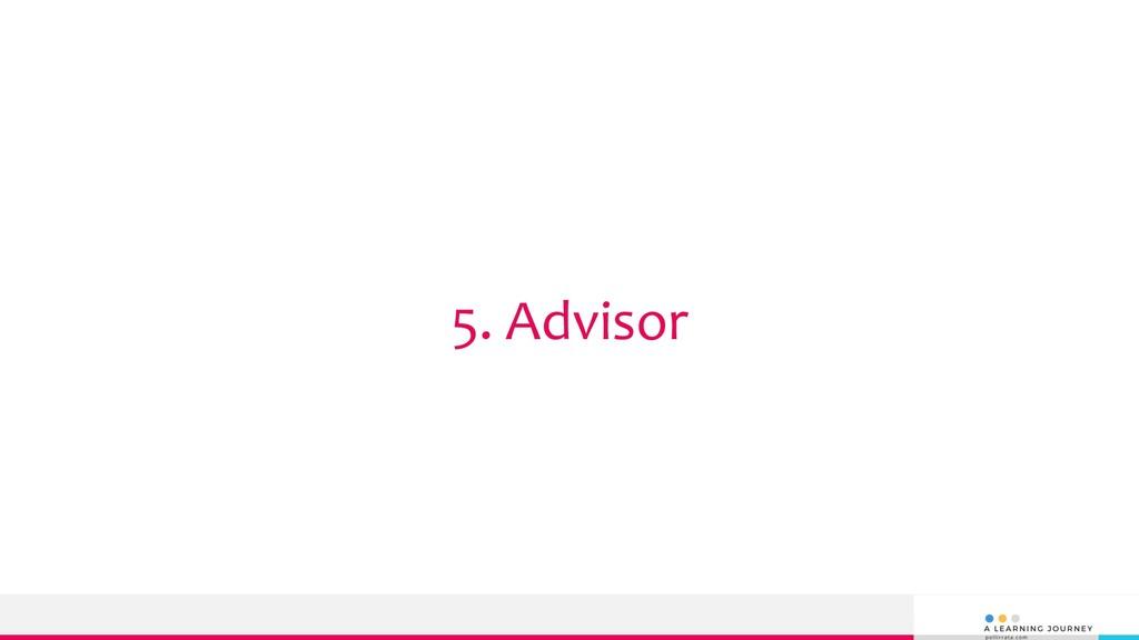 5. Advisor