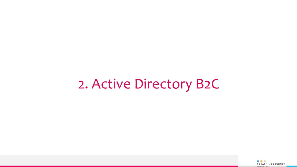 2. Active Directory B2C