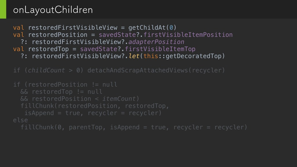 val restoredFirstVisibleView = getChildAt(0) va...