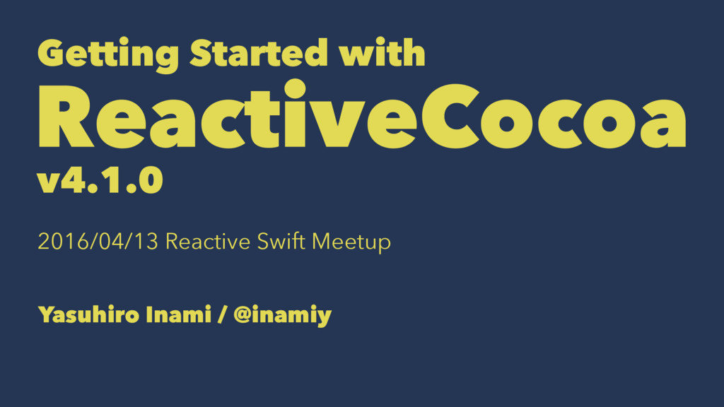 Getting Started with ReactiveCocoa v4.1.0 2016/...