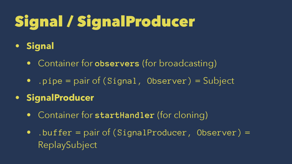Signal / SignalProducer • Signal • Container fo...