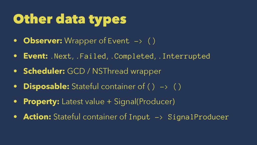 Other data types • Observer: Wrapper of Event -...