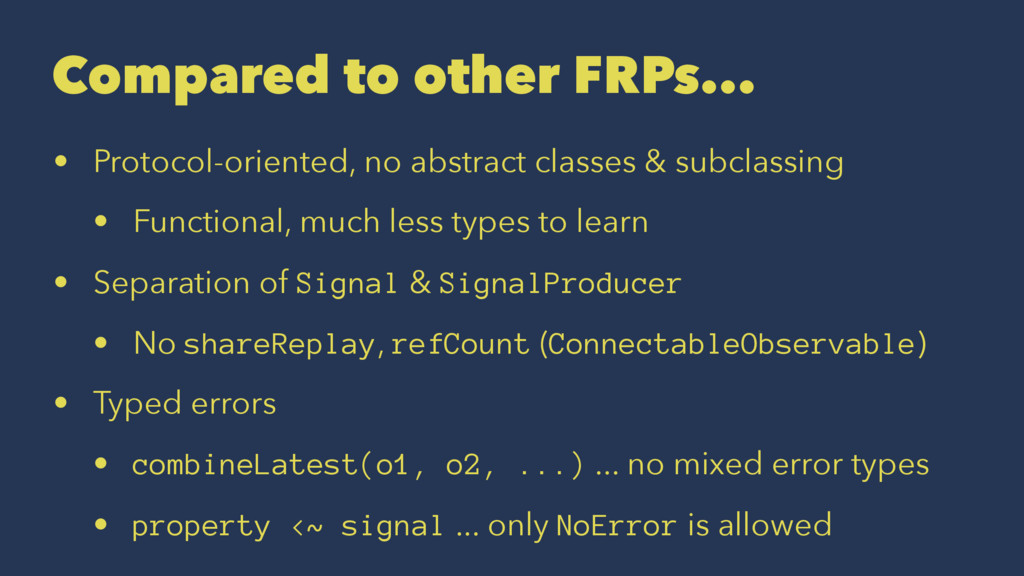 Compared to other FRPs... • Protocol-oriented, ...
