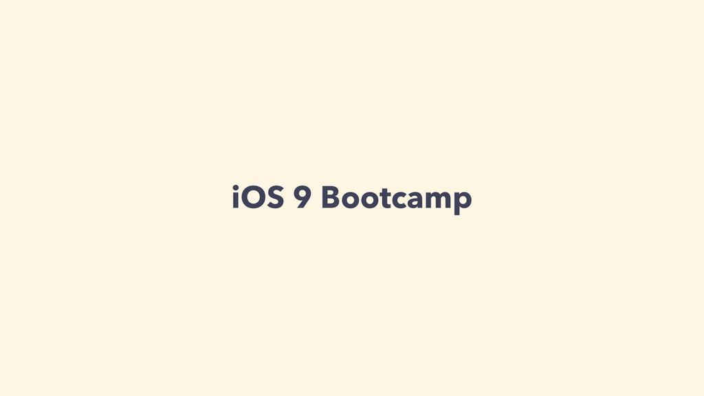 iOS 9 Bootcamp