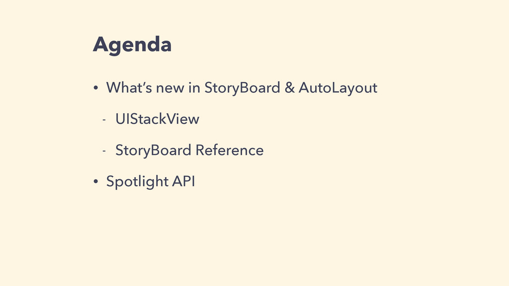 Agenda • What's new in StoryBoard & AutoLayout ...