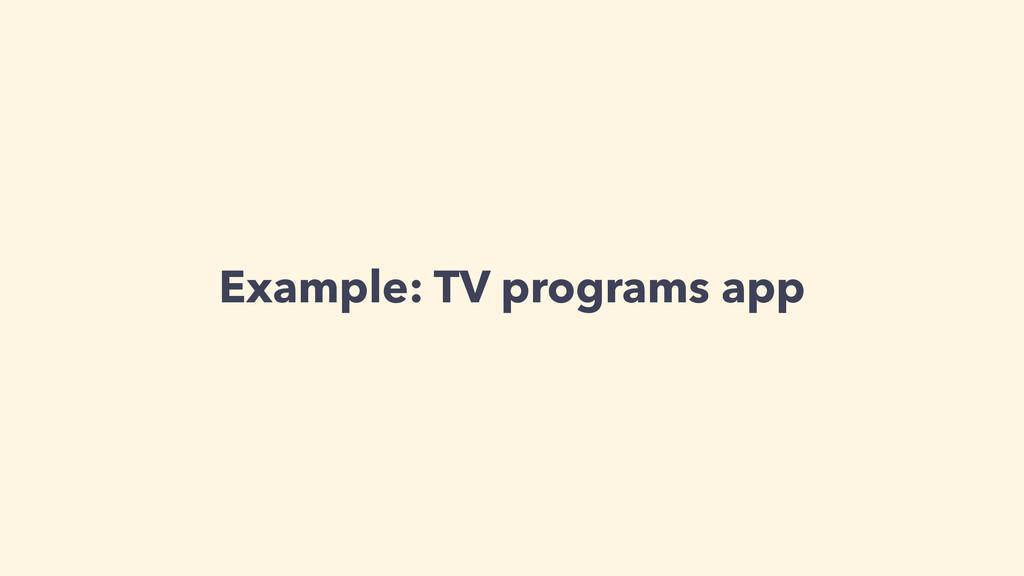 Example: TV programs app